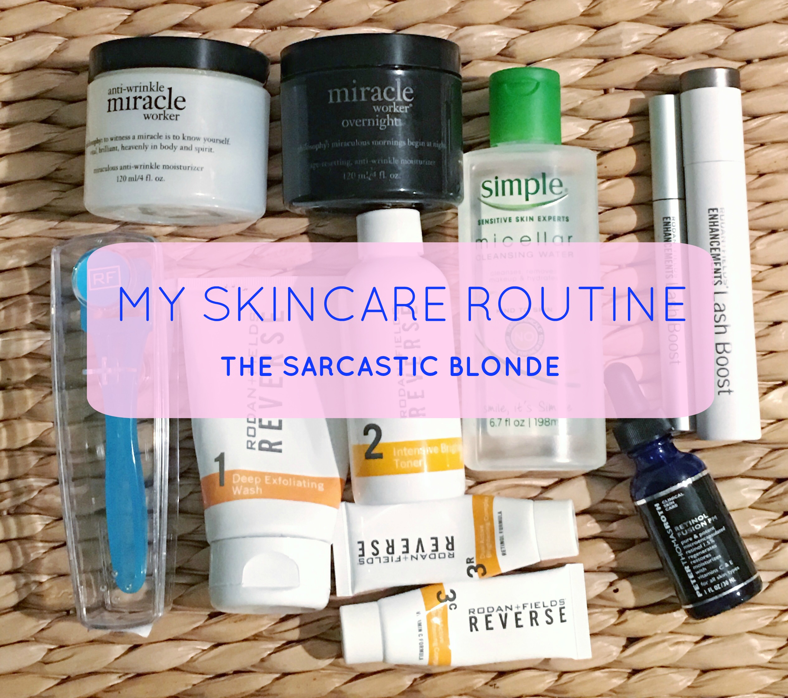 d596fb4e7d2 My Skincare Routine :: - The Sarcastic Blonde